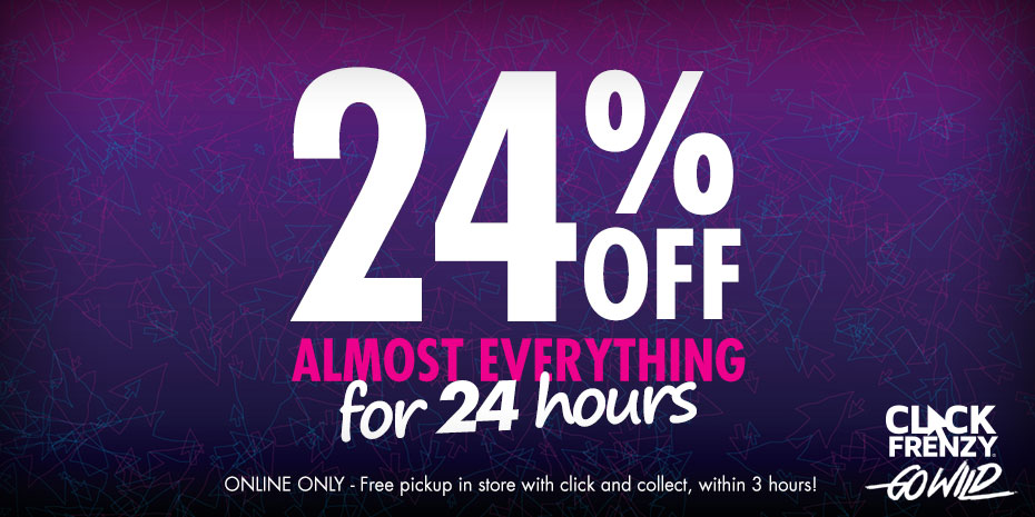 CLICK FRENZY - 24%OFF FOR 24 HOURS