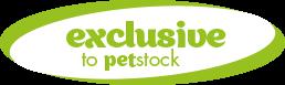 Exclusive to PETstock