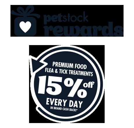 PETstock Rewards - 15% OFF Premium Food Flea & Tick Treatments Every Day in Brand Cash Back!*