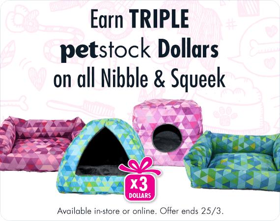 Earn Triple PETstock Dollars on all Nibble & Squeek