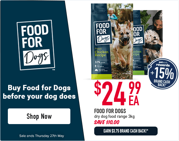 Food for Dogs - Buy food for dogs before your dog does. $24.95 each. Save $10. Earn $3.75  brand cash rewards* Click here to shop now. Offer ends Thursday 27th May