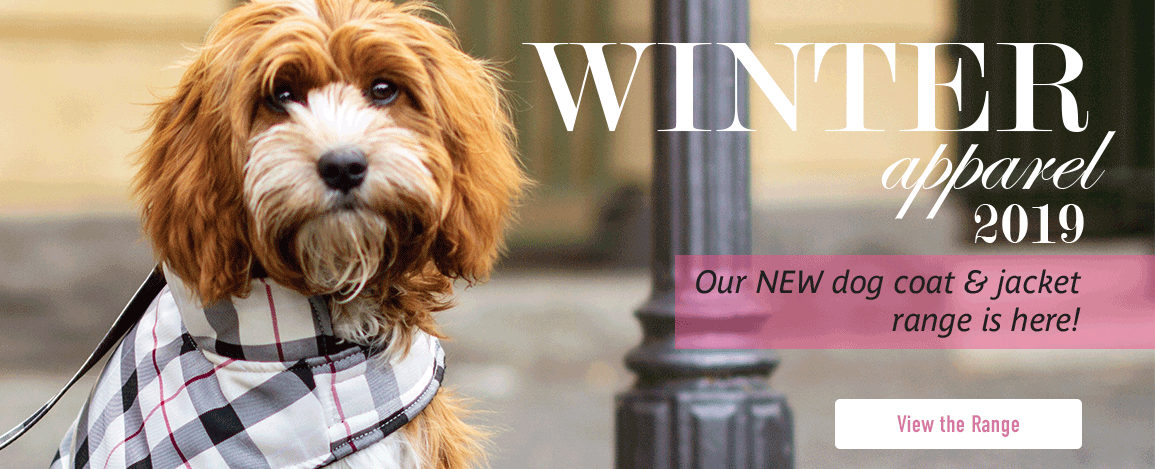 Winter Apparel 2019. Our new dog coat and jacket range is here! View the range.