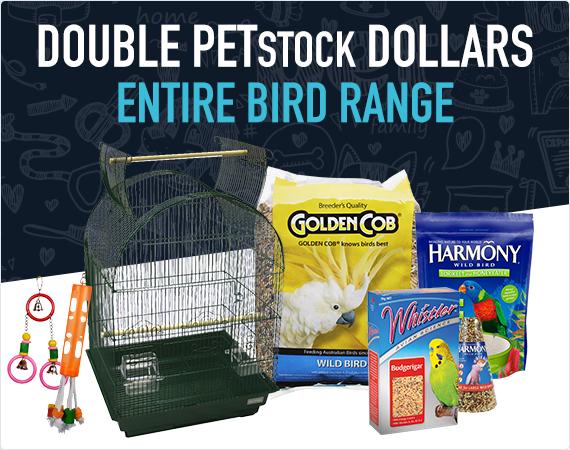 Double PETstock Dollars on the entire bird range