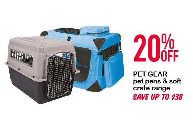 PET GEAR pet pens & soft crate range 20%OFF