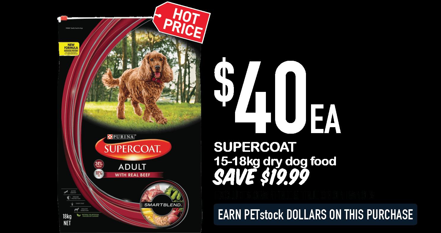 SUPERCOAT 15-18kg dry dog food  $40ea