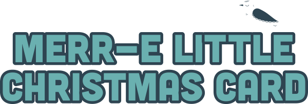 Merr-E Little Christmas Card.