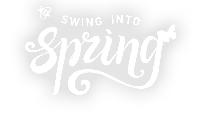 Swing into Spring - A new season to shop smart