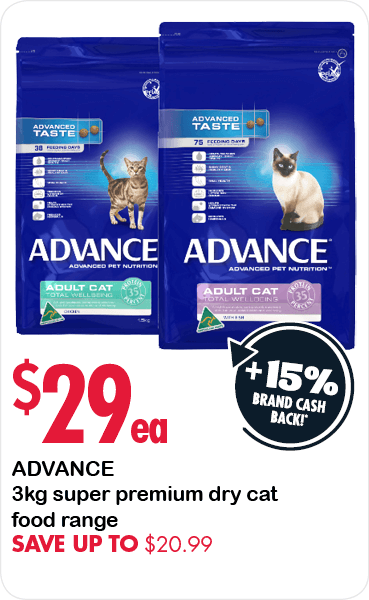 Advance 3kg super premium dry cat food range $29 each. Save up to $20.99