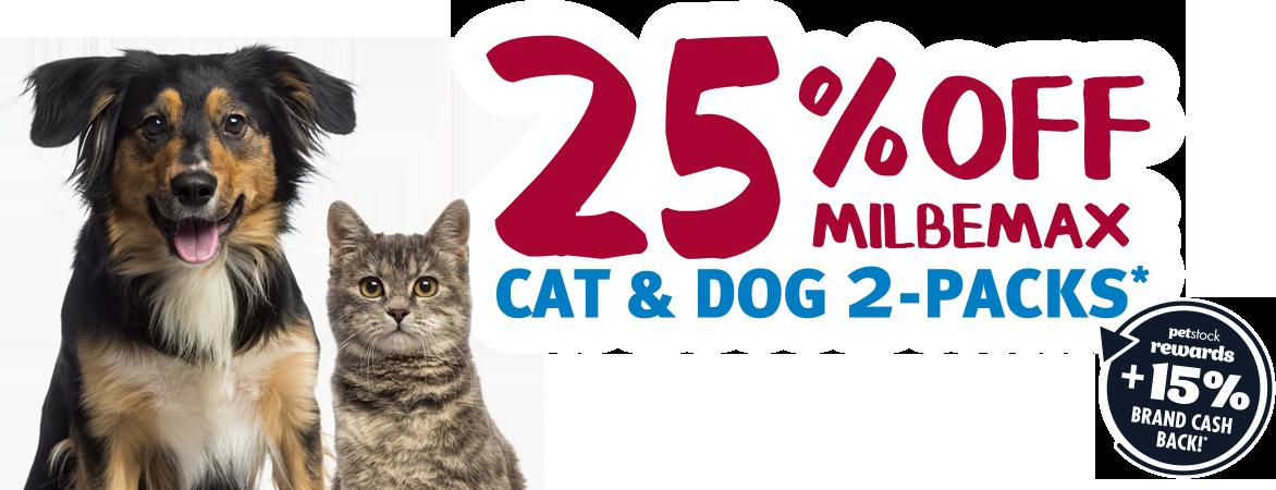 25% OFF Milbemax Cat & Dog 2-Packs* + 15% Brand Cash Back!*
