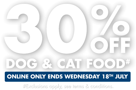 30% OFF Dog & Cat Food - Online only ends Wednesday 18th July
