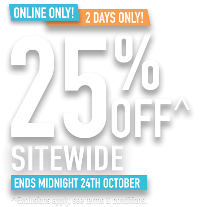 25% OFF SITEWIDE- Online Only Ends Midnight 24th October! Exclusions, terms and conditions apply.