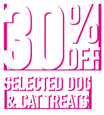 30% OFF dog & cat treats