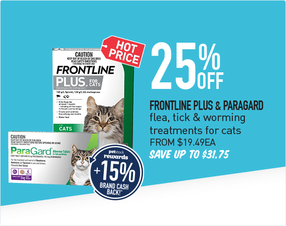 25% Off Frontline Plus & Paragard flea, tick, & mite treatments for cats. From $19.49 each. Save up to $31.75