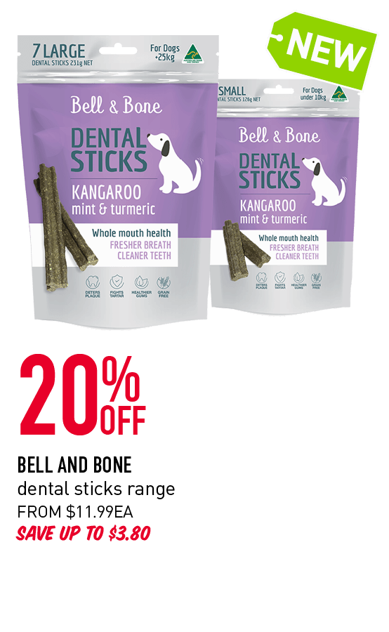 20% OFF - Bell and Bone dental sticks range. From $11.99ea. Save up to $3.80.