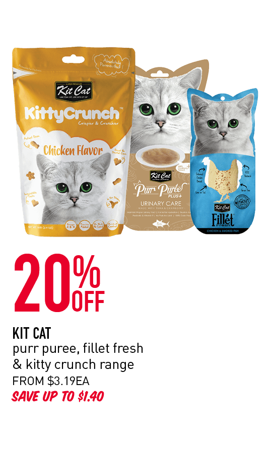 20% OFF - Kit Cat purr puree, fillet fresh & kitty crunch range. From $3.19ea. Save up to $1.40.