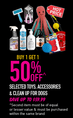 Hot Price! Buy 1 Get 1 50% Off^ - Selected toys, accessories & clean up for dogs. Save up to $59.99. ^Second item must be of equal or lesser value & must be purchased within the same brand.