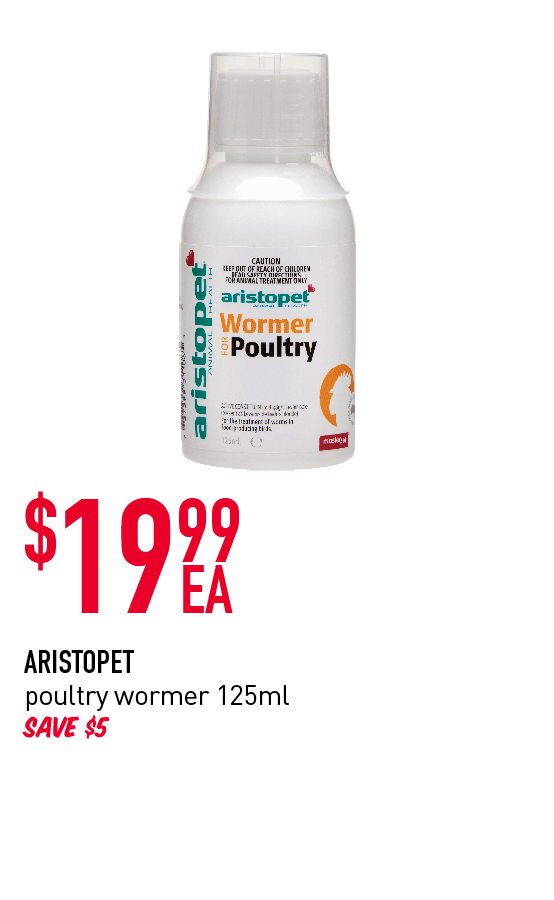 $19.99ea - Aristopet poultry wormer 125ml. Save $5.