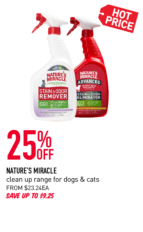 25% OFF NATURE'S MIRACLE clean up range for dogs & cats
