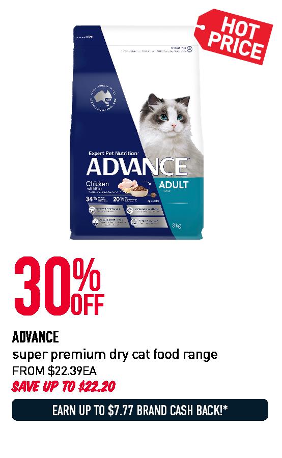 30% OFF ADVANCE super premium dry cat food range