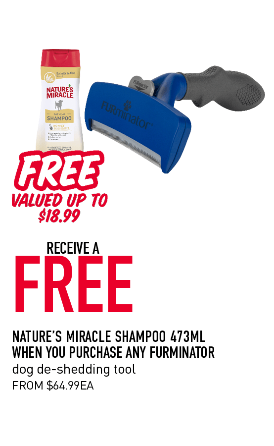 Receive a FREE NATURE'S MIRACLE shampoo 472ml when you purchase any FURMINATOR dog de-shedding tool