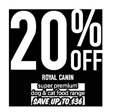 20% OFF ROYAL CANIN super premium dog & cat food range