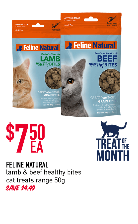 Treat of the Month! $7.50ea - Feline Natural lamb & beef healthy bites cat treats range 50g. Save $4.49. Click here to shop now!