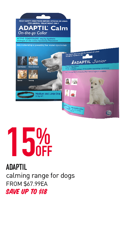 15% Off - Adaptil calming range for dogs. From $67.9eea. Save up to $18.