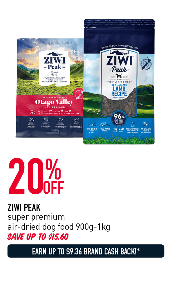 20% Off - Ziwi Peak super premium air-dried dog food 900g-1kg. Save up to $15.60. Earn up to $9.36 Brand Cash Back!* Click here to shop now!