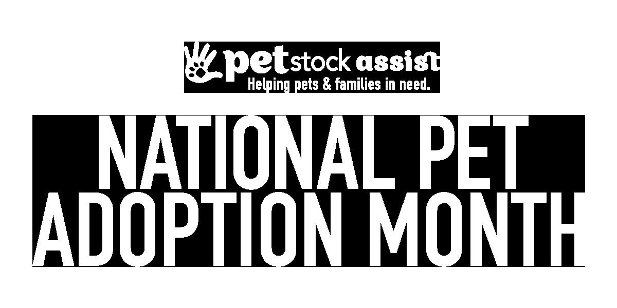 PETstock Assist - National Pet Adoption Month